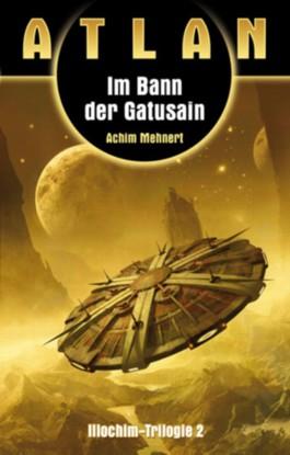 Illochim-Trilogie / Im Bann der Gatusain (Illochim-Trilogie 2)
