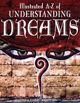 ILLUSTRATED A-Z OF UNDERSTANDING DREAMS