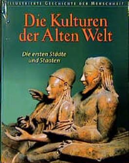 Illustrierte Geschichte der Menschheit, Die Kulturen der Alten Welt