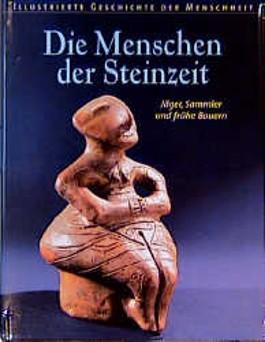 Illustrierte Geschichte der Menschheit, Die Menschen der Steinzeit