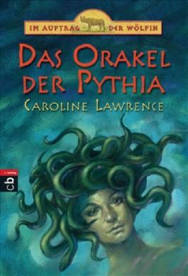 Im Auftrag der Wölfin - Das Orakel der Pythia