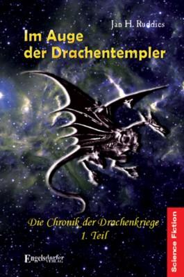 Im Auge der Drachentempler - Die Chronik der Drachenkriege. 1. Teil