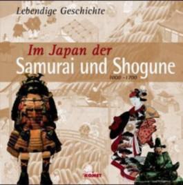 Im Japan der Samurai und Shogune 1000-1700