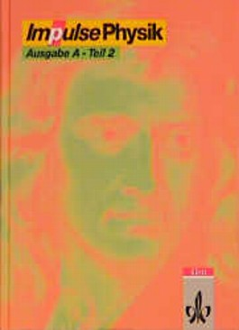 Impulse Physik 1 - Ausgabe A / 9./10. Schuljahr