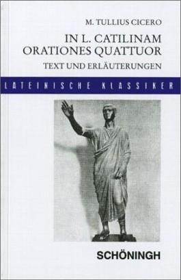 In L. Catilinam orationes quattuor, Text und Erläuterungen