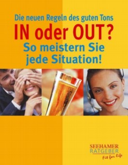 In oder Out? So meistern Sie jede Situation!