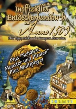 Inoffizielles Entdeckerhandbuch zu Anno 1503  - Schätze, Monster und Piraten. Plus Tipps, Tricks und Lösungen zu Anno 1503 und 1602