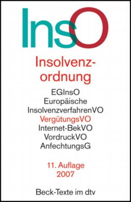 Insolvenzordnung: EGInsO, Europäische InsolvenzverfahrenVO, VergütungsVO, Internet-BekVO, VordruckVO, AnfechtungsG