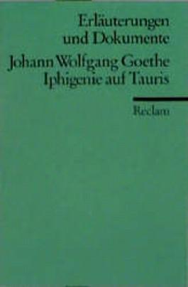 Iphigenie auf Tauris. Erläuterungen und Dokumente. (Lernmaterialien)