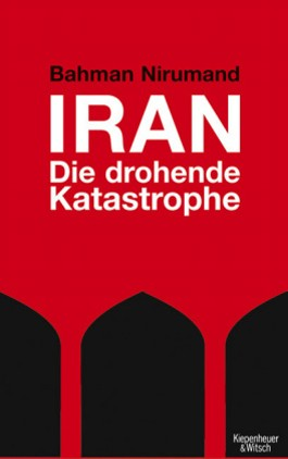 Iran - Die drohende Katastrophe