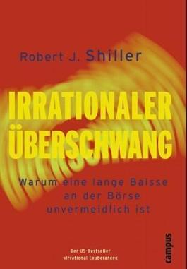 Irrationaler Überschwang. Irrational Exuberance, dtsch. Ausgabe