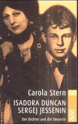 Isadora Duncan und Sergej Jessenin. Der Dichter und die Tänzerin.
