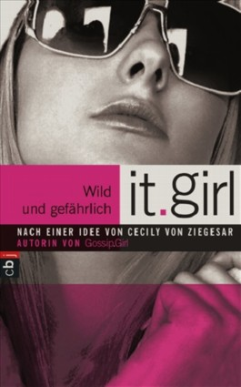 It Girl - Wild und gefährlich
