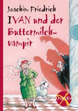 Ivan und der Buttermilchvampir