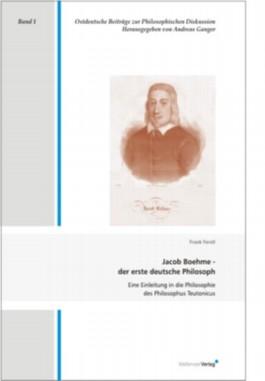 Jacob Boehme - der erste deutsche Philosoph