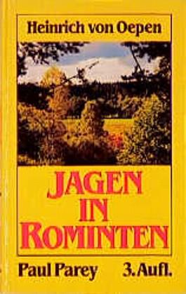 Jagen in Rominten. Auf Elch, Hirsch, Bock und Sau in meiner masurischen Heimat