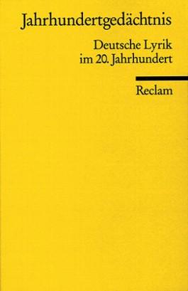 Jahrhundertgedächtnis. Deutsche Lyrik im 20. Jahrhundert