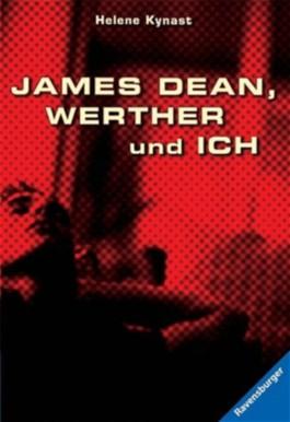 James Dean, Werther und ich