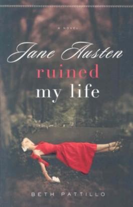 Jane Austin Ruined My Life