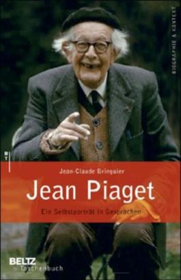 Jean Piaget - Ein Selbstporträt in Gesprächen