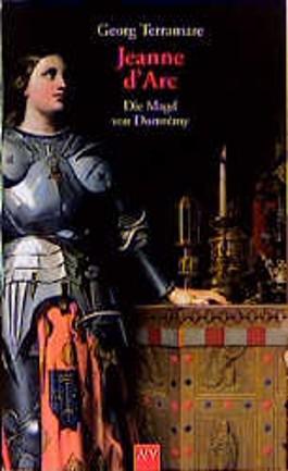Jeanne d' Arc. Die Magd von Domremy