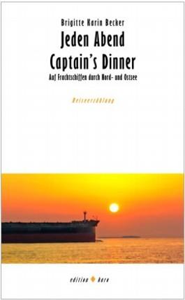 Jeden Abend Captain's Dinner - Auf Frachtschiffen durch Nord- und Ostsee