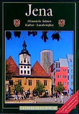 Jena. Historische Stätten, Kultur, Landschaften