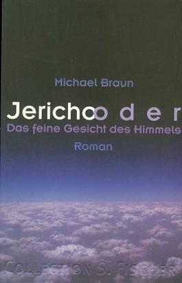 Jericho oder Das feine Gesicht des Himmels