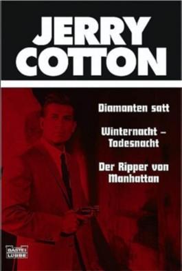 Jerry Cotton, Diamanten satt. Jerry Cotton, Winternacht. Jerry Cotton, Der Ripper von Manhattan