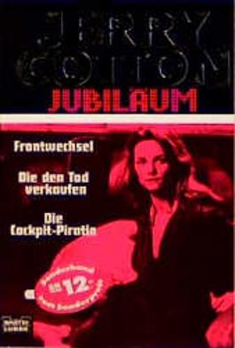 Jerry Cotton, Frontwechsel. Jerry Cotton, Die den Tod verkaufen. Jerry Cotton, Die Cockpit-Piratin