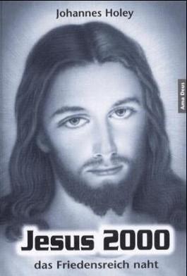 Jesus 2000, das Friedensreich naht