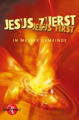 Jesus zuerst - Jesus First In meiner Gemeinde