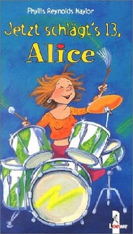 Jetzt schlägt's 13, Alice