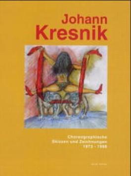 Johann Kresnik, Choreographische Skizzen und Zeichnungen 1973-1998