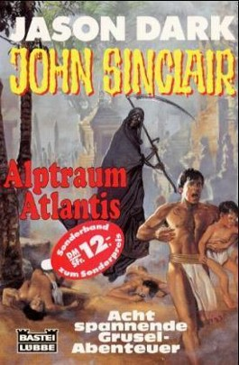 John Sinclair, Alptraum in Atlantis, Jubiläumsband