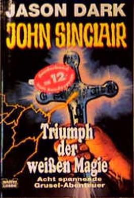 John Sinclair, Triumph der weißen Magie