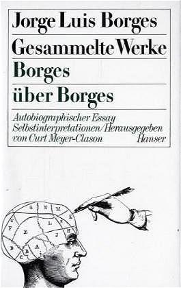 Jorge Luis Borges - Gesammelte Werke in neun Bänden / Gesammelte Werke in 9 Bänden. Band 9: Borges über Borges