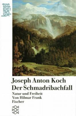 Joseph Anton Koch: Der Schmadribachfall