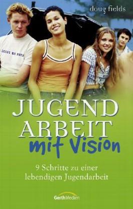 Jugendarbeit mit Vision