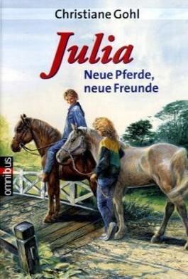 Julia - Neue Pferde - Neue Freunde