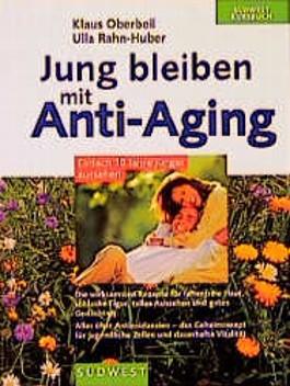 Jung bleiben mit Anti-Aging