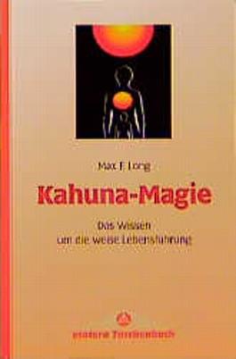 Kahuna - Magie. Das Wissen um die weise Lebensführung