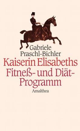 Kaiserin Elisabeths Fitness-Programm