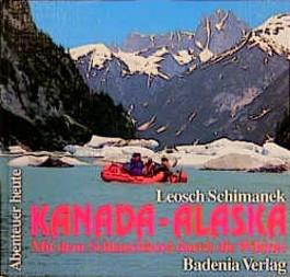 Kanada, Alaska. Mit dem Schlauchboot durch die Wildnis