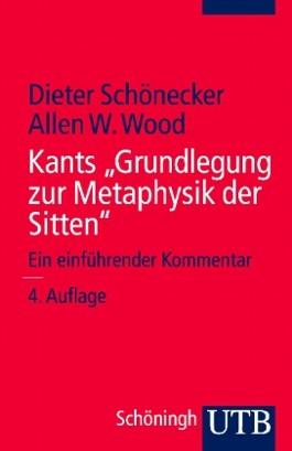 """Kants """"Grundlegungen zur Metaphysik der Sitten"""""""