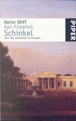 Karl Friedrich Schinkel oder Die Schönheit in Preussen