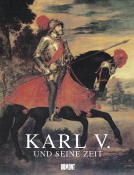 Karl V. und seine Zeit