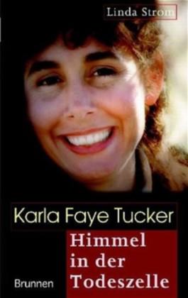 Karla Faye Tucker - Himmel in der Todeszelle