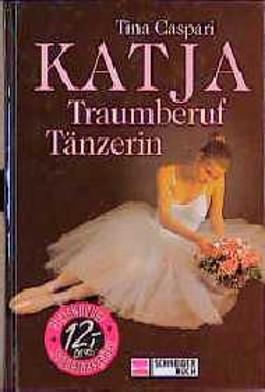 Katja, Traumberuf Tänzerin