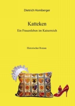 Katteken. Ein Frauenleben im Kaiserreich